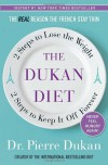 The Dukan Diet: 2 Steps to Lose the Weight, 2 Steps to Keep It Off Forever - Pierre Dukan