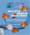 Secrets Of The Digital Darkroom - Peter Cope, Simon Joinson