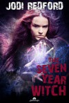 The Seven Year Witch (That Old Black Magic, #2) - Jodi Redford