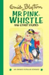 Mr Pink-Whistle And Other Stories (Popular Rewards 12) - Enid Blyton