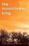 The Moonflower King - Anthony Bonds