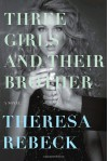 Three Girls and Their Brother - Theresa Rebeck