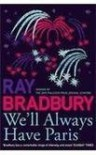We'll Always Have Paris - Ray Bradbury