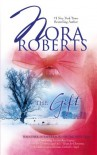 The Gift: Home for Christmas / All I Want for Christmas / Gabriel's Angel - Nora Roberts