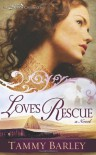 Love's Rescue - Tammy Barley