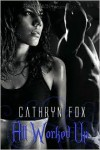 All Worked Up - Cathryn Fox