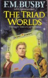 The Triad Worlds - F.M. Busby