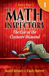 The Math Inspectors: Story One - The Case Of The Claymore Diamond (a hilarious adventure for children ages 9-12) - Daniel Kenney, Emily Boever