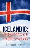 Icelandic: 1000 Most Used Words: Speak Icelandic, Fast Language Learning, Beginners, (Norwegian, Swedish, Danish) - Project Fluency