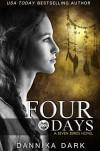 Four Days - Dannika Dark