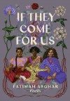 If They Come for Us - Fatimah K. Asghar