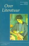 Over Literatuur - Jan van Luxemburg, Mieke Bal, Willem G. Weststeijn