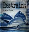 Restraint - Juxian Tang