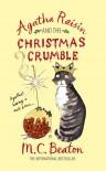 Agatha Raisin and the Christmas Crumble - M.C. Beaton