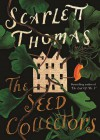 The Seed Collectors - Scarlett Thomas