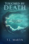 Touched by Death - T.L. Martin
