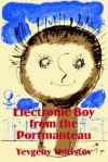 Electronic Boy from the Portmanteau - Evgeny Veltistov, Евгений Серафимович Велтистов