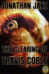 The Clearing of Travis Coble - Jonathan Janz