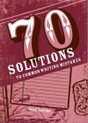 70 Solutions to Common Writing Mistakes - Bob Mayer