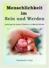Menschlichkeit im Sein und Werden: Ein Buch-Projekt der Autoren Plattform von Manfred Wrobel - Manfred Wrobel, Sabine Fenner