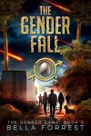 The Gender Fall - Bella Forrest
