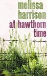 At Hawthorn Time - Melissa Harrison