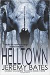 Helltown - Jeremy Bates