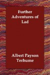 Further Adventures of Lad - Albert Payson Terhume