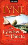 Die Glocken von Vineta: Historischer Roman - Charlotte Lyne