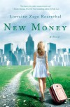New Money: A Novel - Lorraine Zago Rosenthal