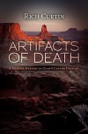 Artifacts of Death: A Murder Mystery in Utah's Canyon Country - Rich Curtin
