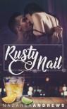 Rusty Nail - Nazarea Andrews