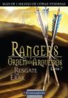 Resgate de Erak (Rangers - Ordem dos Arqueiros #7) - John Flanagan