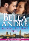 As Long As I Have You (London Sullivans 1) - Bella Andre