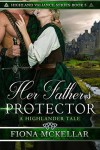 Her Father's Protector - Fiona McKellar