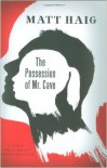THE POSSESSION OF MR. CAVE - Matt Haig