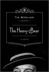 The Heavy Bear - Tim Bowling
