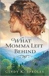 What Momma Left Behind - Sproles,  Cindy K.