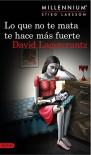 Lo que no te mata te hace más fuerte (Serie Millennium 4) (Áncora & Delfín) - David Lagercrantz, Martin Lexell, Juan José Ortega Román