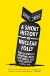 A Short History of Nuclear Folly - Rudolph Herzog, Jefferson Chase