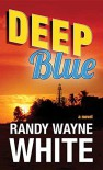 Deep Blue: A Doc Ford Novel - Randy Wayne White