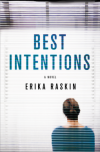 Best Intentions: A Novel - Erika Raskin