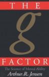 The g Factor: The Science of Mental Ability (Human Evolution, Behavior, and Intelligence) - Arthur R. Jensen
