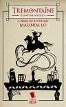 Tremontaine: A Wake in Riverside: (Episode 4) - Malinda Lo, Ellen Kushner, Alaya Dawn Johnson, Joel Derfner, Racheline Maltese, Patty Bryant