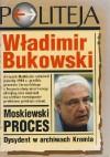 Moskiewski proces: Dysydent w archiwach Kremla - Władimir Bukowski