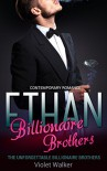 BILLIONAIRE ROMANCE: The Unforgettable Billionaire Brothers: ETHAN (Young Adult Rich Alpha Male Billionaire Romance) (A Steamy Alpha Billionaire Romance Book 3) - Violet Walker
