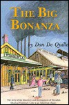 The Big Bonanza: An Authentic Account of the Discovery, History, and Working of the Comstock Lode - Dan Dequille
