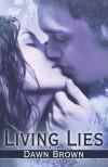 Living Lies - Dawn  Brown