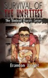 Survival of the Unfittest (The Undead Diaries) - Brandon Wright