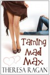 Taming Mad Max - Theresa Ragan